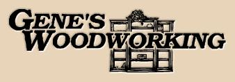 Gene's Woodworking